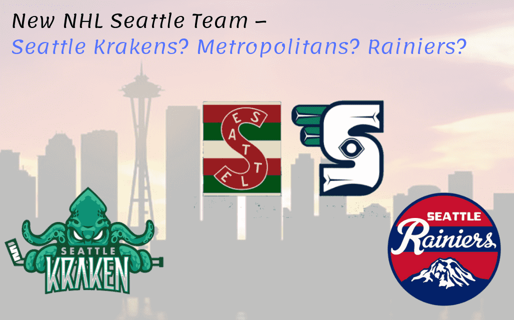 New Seattle Team – Seattle Krakens? Metropolitans? Rainiers?